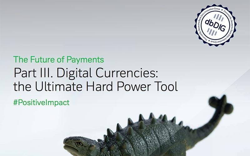 Part III. Digital Currencies: the Ultimate Hard Power Tool